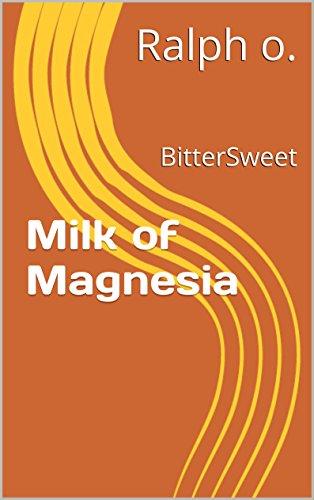 Milk of Magnesia: BitterSweet (English Edition)