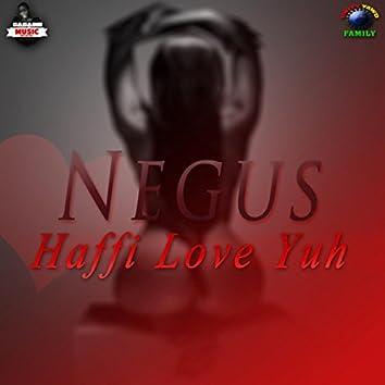 Haffi Love Yuh - Single