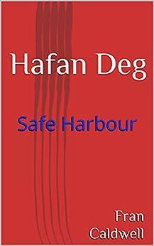 Hafan Deg: Safe Harbour by [Fran Caldwell]