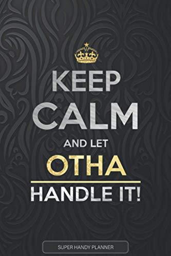 Otha: Keep Calm And Let Otha Handle It - Otha Name Custom Gift Planner Calendar Notebook Journal