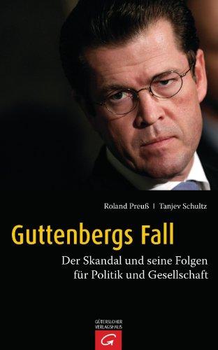 Guttenbergs Fall: Der Skandal und seine Folgen für Politik und Gesellschaft