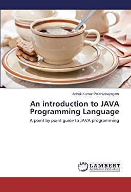 An introduction to JAVA Programming Language: A point by point guide to JAVA programming