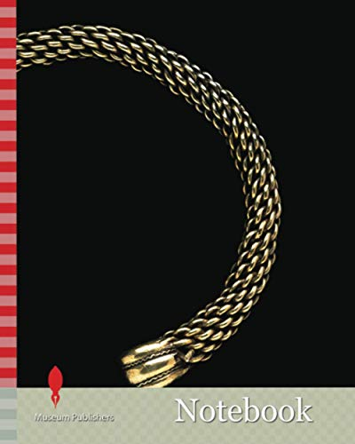 Notebook: The Glascote Torc Gold alloy Torc found in Staffordshire, England, Thought to be a piece of neck jewellery made for a Celtic Chieftan