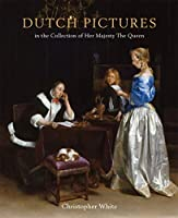 Dutch Pictures: In the Collection of Her Majesty Thequeen