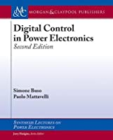 Digital Control in Power Electronics (Synthesis Lectures on Power Electronics)