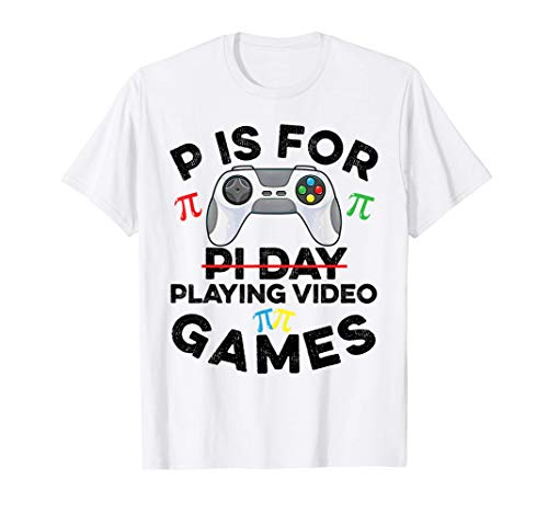 P Is For Playing Video Games Pi Day Pi Gamer Math Symbol T-Shirt