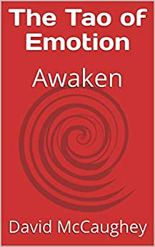 The Tao of Emotion: Awaken by [David McCaughey]