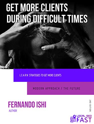 Get more clients during difficult times: Learn strategies to get more clients (English Edition)