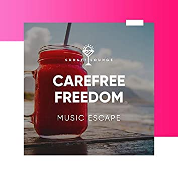 Carefree Freedom Music Escape