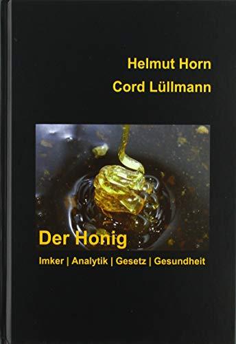 Der Honig: Imker | Analytik | Gesetz | Gesundheit