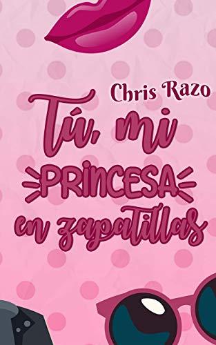 Tú, mi princesa en zapatillas