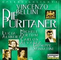 Bellini - Die Puritaner (I Puritani) / Aliberti, Sabbatini, Pertusi, ?lvarez [Highlight]
