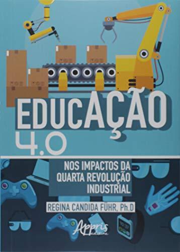 Educação 4.0 Nos Impactos Da Quarta Revolução Industrial