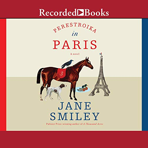 Perestroika in Paris Audiobook By Jane Smiley cover art
