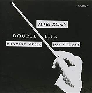 Double Life: Concert Music for Strings by Rozsa