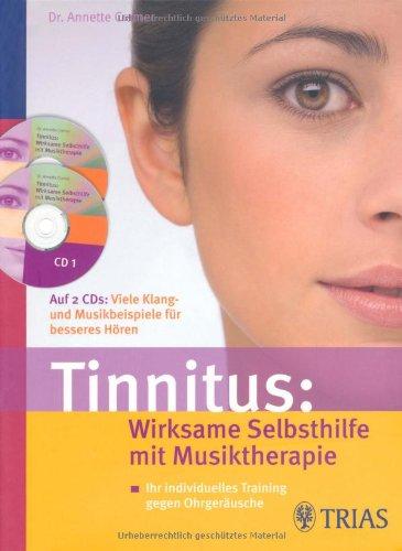 Tinnitus: Wirksame Selbsthilfe mit Musiktherapie inkl. 2 CDs