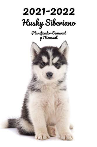 2021-2022 Husky Siberiano Planificador Semanal y Mensual:...