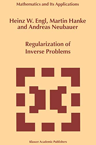 Regularization of Inverse Problems (Mathematics and its Applications (closed)) (Mathematics and Its Applications (375), Band 375)