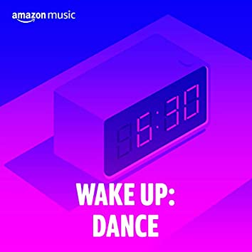 Wake Up: Dance