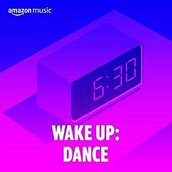 Wake Up: Dance