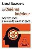 Le Cinéma intérieur - Projection privée au coeur de la conscience