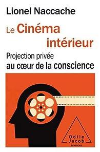 Le cinéma intérieur par Lionel Naccache