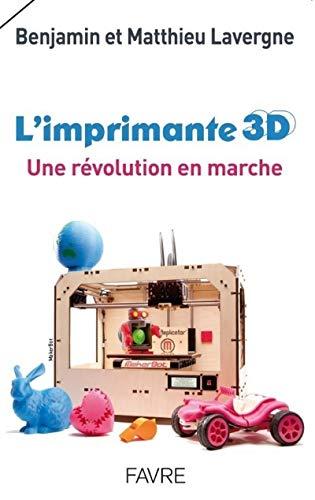 Price comparison product image L'imprimante 3D: une révolution en marche (French Edition)
