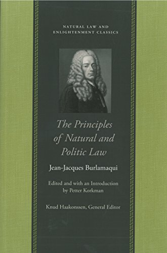 The Principles of Natural and Politic Law (Natural Law and Enlightenment Classics) (English Edition)