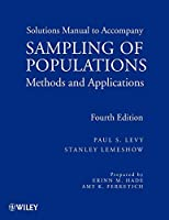 Sampling of Populations, Solutions Manual: Methods and Applications (Wiley Series in Survey Methodology)
