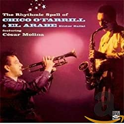 The Rhythmic Spell of Chico O' Farril and El Arabe, Featuring Cesar Molina [Import Anglais]