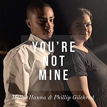 You're Not Mine