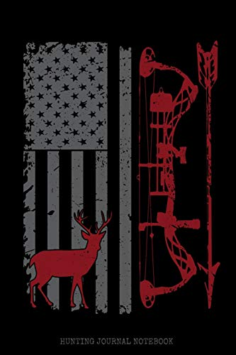 Hunting Journal Notebook: Distressed American Flag Red Bow & Arrow Design / Big Game Deer Hunter Season / Blank Lined Journal / 6x9 110 pgs / Softcover Matte Finish / Outdoor Sportsmen Gift