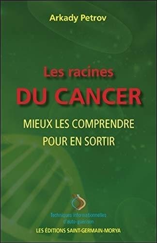Les racines du cancer