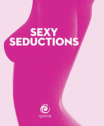 Sexy Seductions: Hot Scenarios for Unforgettable Sex (Quiver Minis)