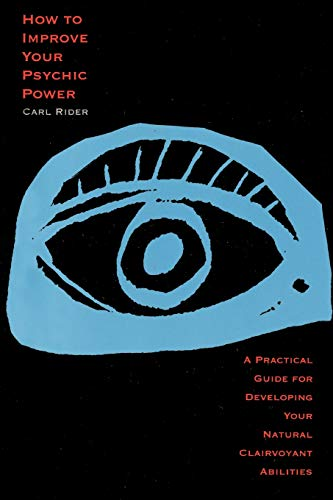 How to Improve Your Psychic Power: A Practical Guide for Developing Your Natural Clairvoyant Abilities