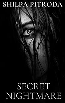 SECRET NIGHTMARE by [Shilpa Pitroda]