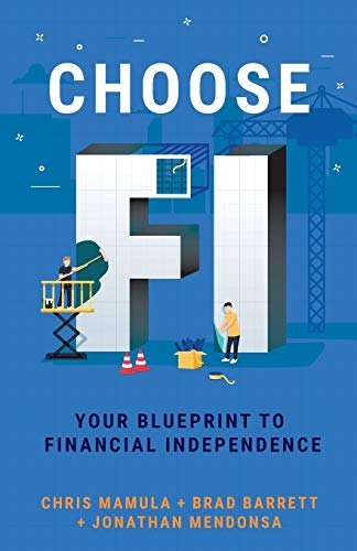 Choose FI: Your Blueprint to Financial Independence