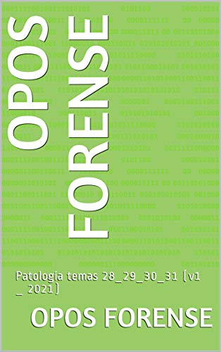 OPOS FORENSE: Patología temas 28_29_30_31 (v1 _ 2021)