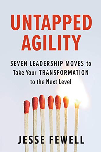 Compare Textbook Prices for Untapped Agility: Seven Leadership Moves to Take Your Transformation to the Next Level  ISBN 9781523088300 by Fewell, Jesse
