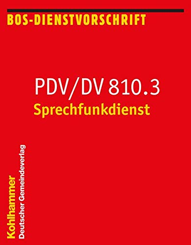 Sprechfunkdienst: PDV/DV 810.3 (Feuerwehr-Dienstvorschriften (FWDV), 810.3)
