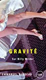 Gravité - Sur Billy Wilder (LUX) (French Edition)