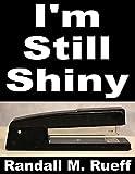 I'm Still Shiny (English Edition)