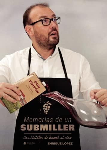 Memorias de un Submiller: Una historia de humor al vino