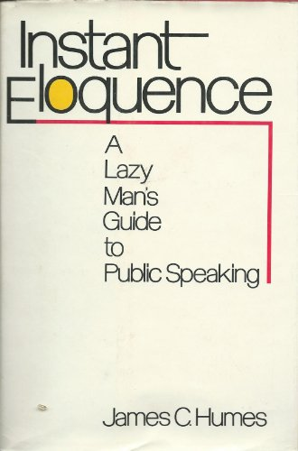 Instant Eloquence; A Lazy Man's Guide to Public Speakingの詳細を見る