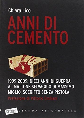 Anni di cemento. 1999-2009: dieci anni di guerra al mattone selvaggio di Massimo Miglio, sceriffo senza pistola (Eretica)