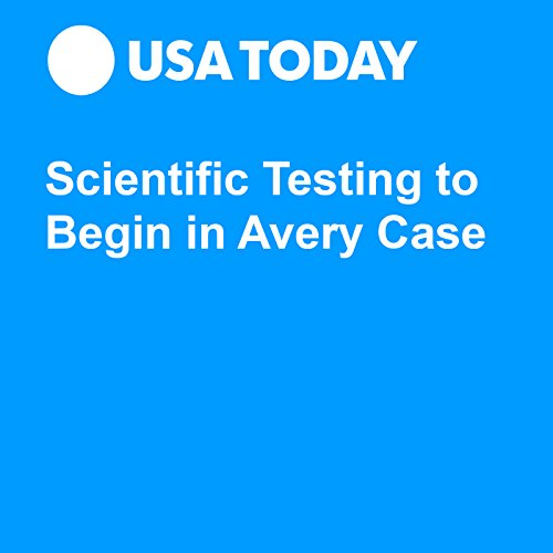 Scientific Testing to Begin in Avery Case audiobook cover art