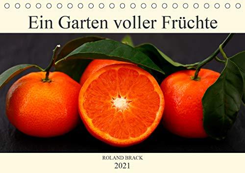 Ein Garten voller Früchte (Tischkalender 2021 DIN A5 quer)