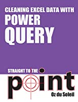 Cleaning Excel Data With Power Query Straight to the Point Front Cover