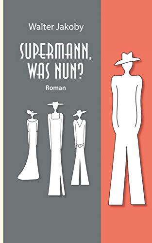 Supermann, was nun?