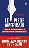 Le piège américain - L'otage de la plus grande entreprise de déstabilisation économique raconte - J'ai lu - 12/02/2020